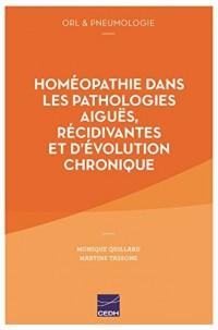 ORL et pneumologie : L'homéopathie dans les pathologies aiguës, récidivantes et d'évolution chronique