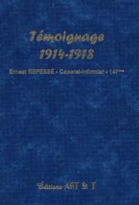 Témoignages 1914-1918 : Ernest Repesse Caporal-Infirmier au 147e RI de Sedan