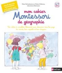 Mon cahier Montessori de géographie - 6/9 ans