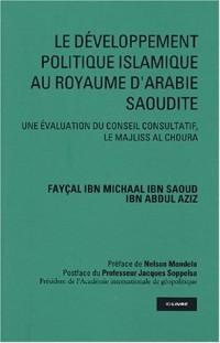 L'évolution politique du Royaume d'Arabie Saoudite : Une évaluation du Conseil consultatif, le Majliss Al choura