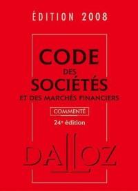 Code des sociétés et des marchés financiers commenté : Edition 2008
