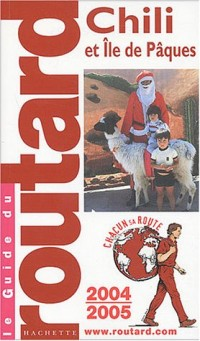 Guide du Routard : Chili et Île de Pâques 2004