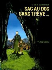 Sac au dos sans trêve... : La vie de Jacques Sevin