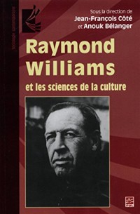 Raymond Williams et les sciences de la culture