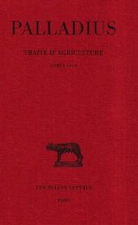 Traité d'agriculture, tome 1, livres I-II
