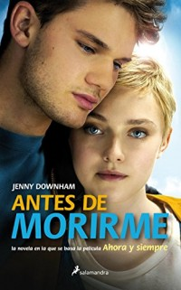 Antes de morirme / Now Is Good