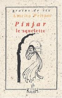 Pinjar. Le squelette