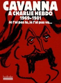 Cavanna à Charlie Hebdo 1969-1981