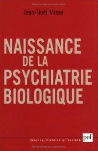 Naissance de la psychiatrie biologique : Histoire des traitements des maladies mentales au XXe siècle