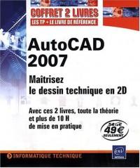 Autocad 2007 - Maitrisez le Dessin Technique en 2D