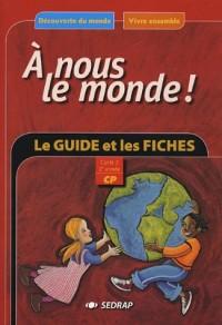 A nous le monde ! CP Cycle 2 2e année : Le guide Les fiches d'activités à photocopier