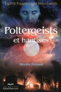 Poltergeists et Hantises - Esprits Frappeurs et Lieux Hantes