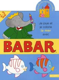 Je joue et je colorie la mer avec Babar