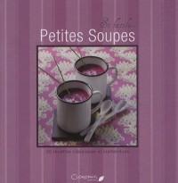 Petites soupes : 30 recettes classiques et inattendues