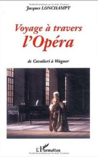 Voyage à travers l'opéra. De Cavalieri à Wagner