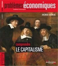 Comprendre le capitalisme (Problèmes économiques Hors-série n° 5)