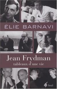 Jean Frydman, tableaux d'une vie