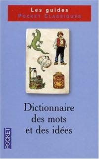 Dictionnaire de vocabulaire, tome 1 : Les mots et les idées