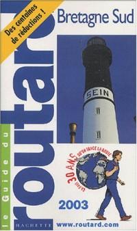 Guide du Routard : Bretagne Sud 2003/2004