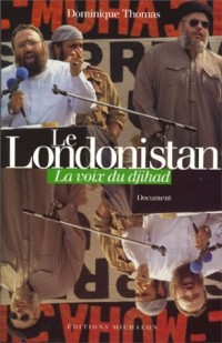 Le Londonistan : La Voix du djihad