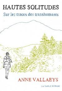 Hautes solitudes: Sur les traces des transhumants