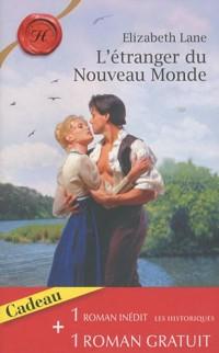 L'étranger du Nouveau Monde ; Le baiser de l'aube