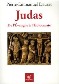 Judas de l'Evangile à l'Holocauste