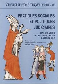 Pratiques sociales et politiques judiciaires dans les villes de l'Occident à la fin du Moyen Age