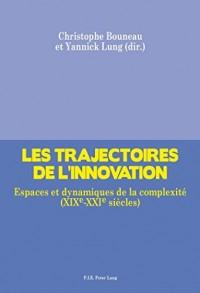 Les trajectoires de l'innovation : Espaces et dynamiques de la complexité (XIXe-XXIe siècles)
