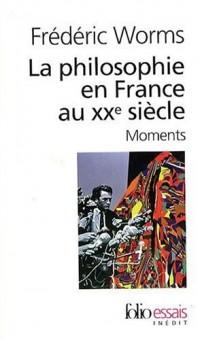La philosophie en France au XXe.siècle. Moments