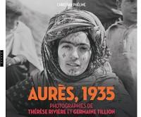 Aurès (Algérie) 1935. Photographies de Thérèse Rivière et Germaine Tillion