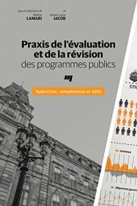 Praxis de l Évaluation et de la Révision des Programmes Publics