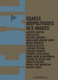 Les carnets du BAL 7 : Usages géo politiques des images