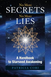 No More Secrets, No More Lies: A Handbook to Starseed Awakening