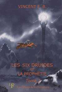 Les six druides et la prophetie, tome 2