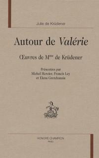 Autour de Valerie : Oeuvres de Mme de Krüdener.