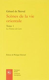 Scènes de la vie orientale : Tome 1, Les femmes du Caire