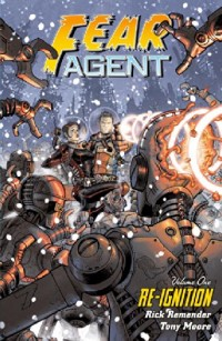 Fear Agent Volume 1: Re-Ignition (2nd edition)-