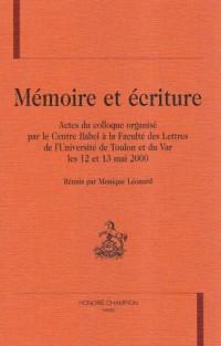 memoire et ecriture : actes du colloque, faculte des lettres et sciences humaines de l'universite de toulon et du var, 12-13 mai 2000