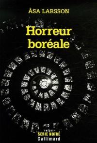 Horreur boréale: Une enquête de Rebecka Martinsson