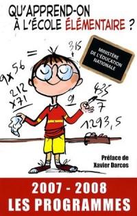 Qu'apprend-on à l'école élémentaire ? : Les programmes 2007-2008