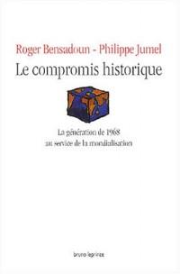 Le compromis historique ou la génération de 1968 au service de la mondialisation