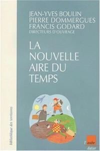 La Nouvelle Aire du temps : Réflexions et expériences de politiques temporelles en France