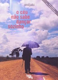 O Céu Não Sabe Dançar Sozinho (Em Portuguese do Brasil)