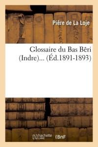 Glossaire du Bas Beri  Indre  ed 1891 1893