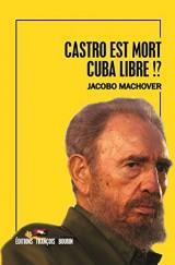 Castro est mort. cuba libre !?