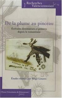 De la plume au pinceau : Ecrivains dessinateurs et peintres depuis le romantisme