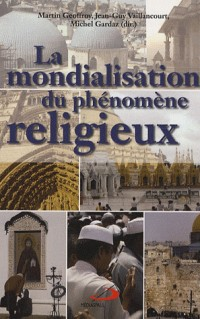 La mondialisation du phénomène religieux