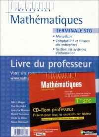 Maths Tle STG Mercatique, Comptabilité et finance des entreprises, Gestion des systèmes d'information : Livre du professeur (1Cédérom)