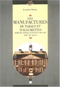 Les manufactures de tabac et d'allumettes : Morlaix, Nantes, Le Mans et Trélazé (XVIIIe-XXE siècles)